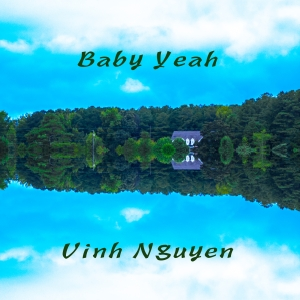 Baby Yeah Cover Art by Vinh Nguyen